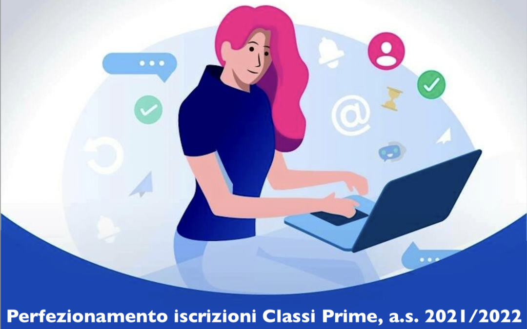 Iscrizioni alle Classi Prime, a.s. 2021/2022